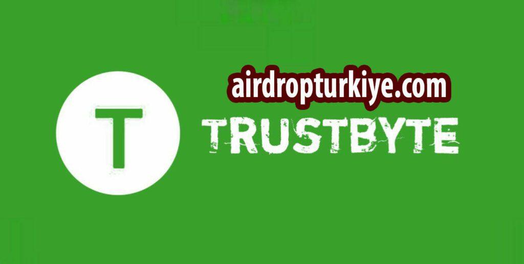 TrustByteairdrop-1024x517 TrustByte Airdrop Fırsatı !!!