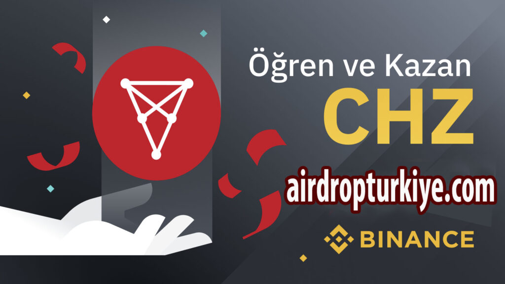 binancechz-1024x576 Binance 10$ CHZ Airdrop Fırsatı