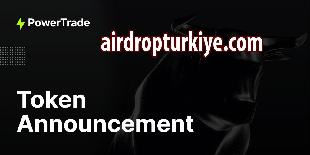 powertrade-1024x512 Power Trade Airdrop Fırsatı