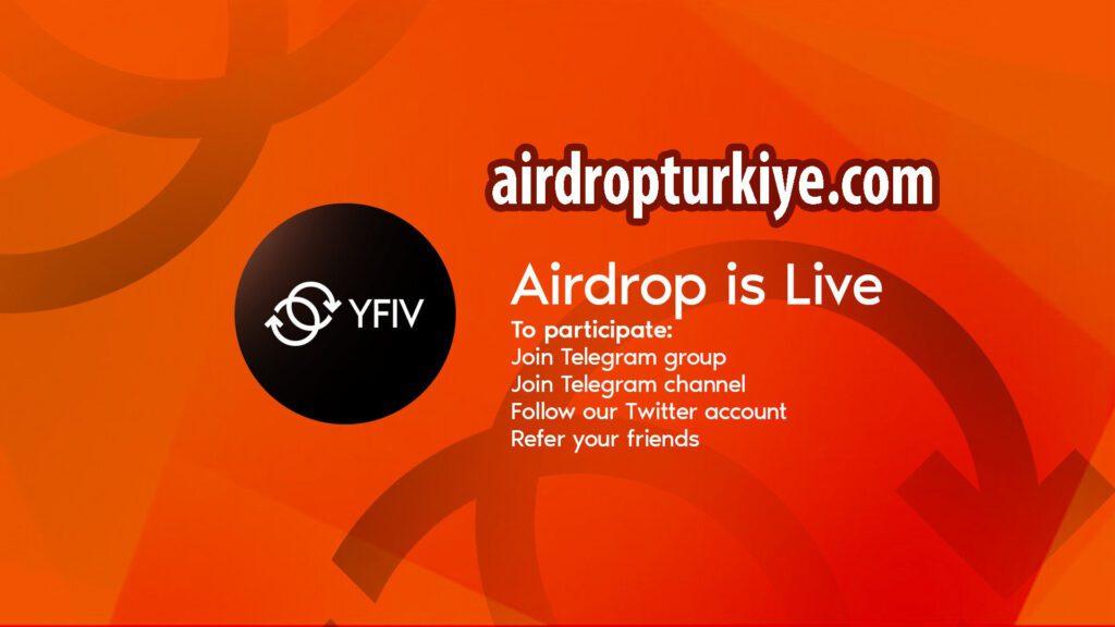 airdropturkiye-1024x576 YFIV Coin Airdrop Fırsatı