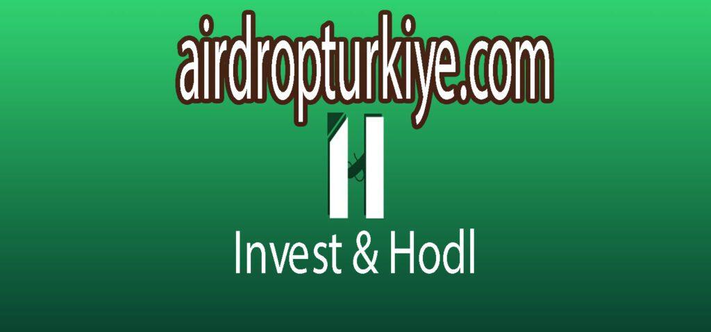 Investhodlairdropturkiye-1024x478 Invest & Hodl Airdrop Fırsatı