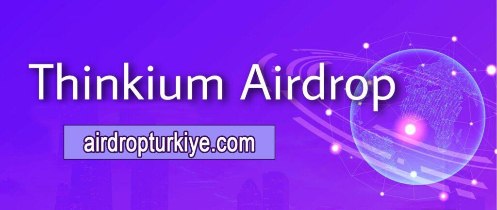 thinkiumairdropfirsati-1024x433 Thinkium Airdrop Fırsatı