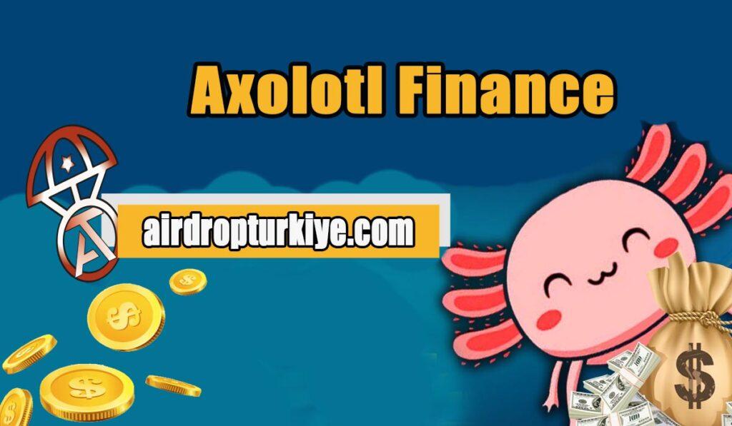 Axolotl-Financejpg-1024x597 Axolotl Finance Airdrop Fırsatı