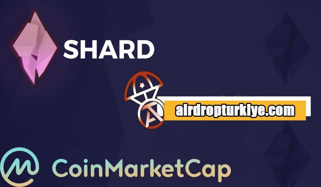Shardairdropturkiye-1024x597 Coinmarketcap Shard Airdrop Fırsatı