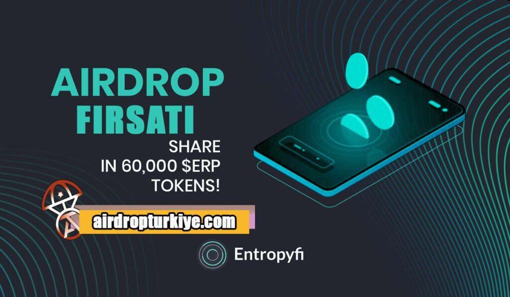 entropyfi-1024x597 Entropyfi $ERP Airdrop Fırsatı